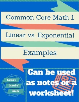 Common Core Math 1: Linear vs. Exponential Examples