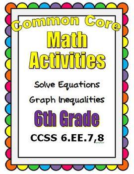 Common Core Math 6th Grade - Solve Equations - Graph Inequ