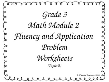 Common Core Math Application Problems, Grade 3, Module 2, Topic B