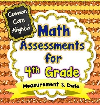 Common Core Math Assessments for 4th Grade - Measurement & Data