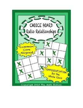 Common Core Math - CHOICE BOARD Ratio Relationships - 6th Grade