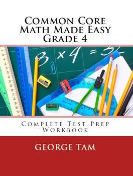 Common Core Math Grade 4 Made Easy:  Complete Test Prep Wo