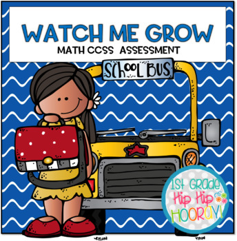 Common Core Math Standards and Assessments...Watch Me Grow!