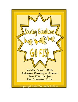 "Common Core Math Stations and Games - ""Go Fish"" Solving Equations"