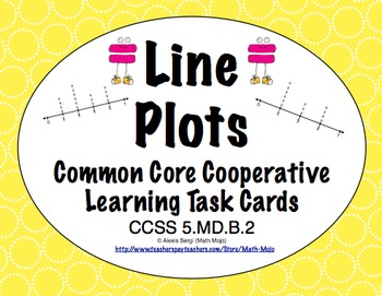 Common Core Math Task Cards (5th Grade): Line Plots 5.MD.B.2