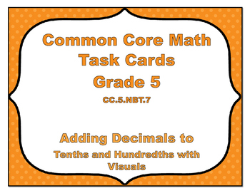 Common Core Math Task Cards-Adding Decimals to Tenths and