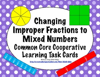 Common Core Math Task Cards - Changing Improper Fractions