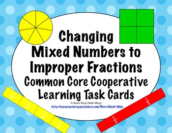 Common Core Math Task Cards - Changing Mixed Numbers to Im