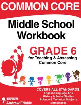 Common Core - Middle School Workbook - Grade 6 - ELA, Math