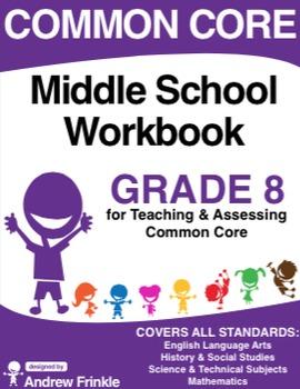 Common Core - Middle School Workbook - Grade 8 - ELA, Math
