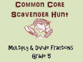 Common Core Multiply & Divide Fractions Scavenger Hunt, Grade 5