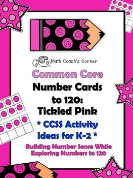 Common Core: Number Cards to 120, Tickled Pink w/Activities