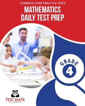 Common Core Practice Tests, Mathematics, Daily Test Prep, Grade 4