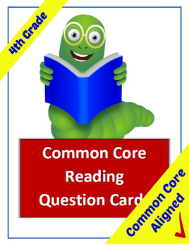Common Core Reading Question Cards - 4th Grade