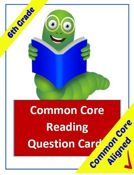 Common Core Reading Question Cards - 6th Grade