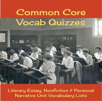 Common Core Reading/Writing Vocabulary Quizzes