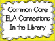 Common Core Reading and Writing Connections in the Library