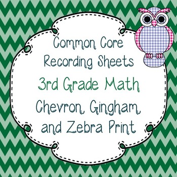 Common Core Recording/Tracking Sheets 3rd Gr. Math Chevron