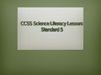 Common Core Science Literacy Lesson (Standard 5)