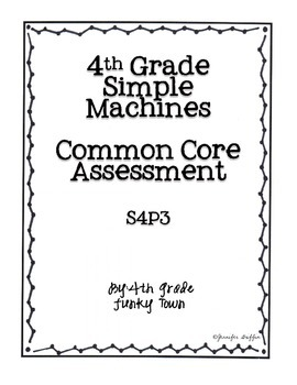 Common Core: Science Standard: Simple Machines Common Assessment
