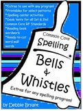 Common Core Spelling Bells and Whistles Extras Pack