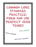 Common Core Standard L.5.1b: Form and Use Perfect Verb Tenses