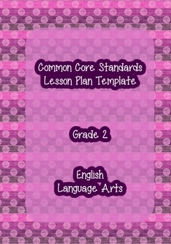 Common Core Standards Lesson Plan Template ELA Grade 2