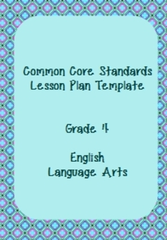 Common Core Standards Lesson Plan Template ELA Grade 4