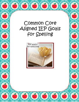 Common Core aligned IEP goals for spelling