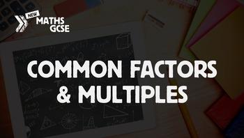 Common Factors & Multiples - Complete Lesson
