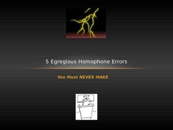 Common Homophone Errors (5 Egregious Homophone Errors You