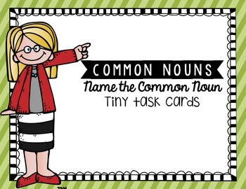 Common Nouns Tiny Task Cards