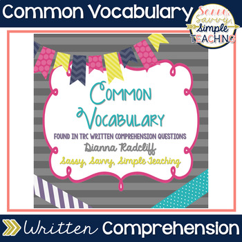 Common Vocabulary [Found in the TRC Written Comp. Questions]