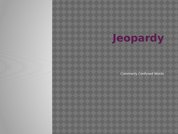 Commonly Confused Words - Jeopardy Style