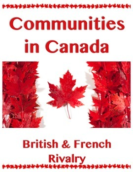 Commmunities in Canada // BRITISH FRENCH RIVALRY // Histor