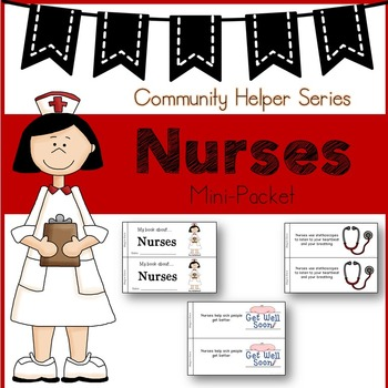Nurses (Emergent reader/graphic organizers)