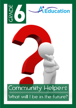 Community Helpers - What will I be in the future? - Grade 6
