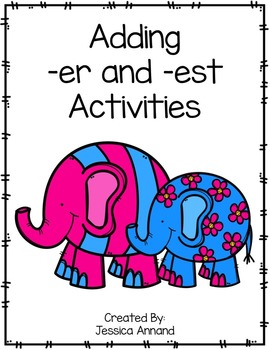 Comparative Endings Adding -er and -est Activities