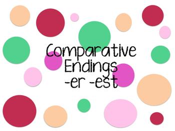 Comparative Endings -er -est
