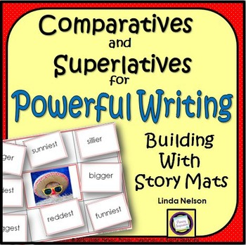Comparatives and Superlatives ~ Building Powerful Writing