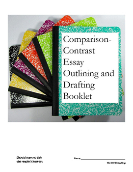 Compare-Contrast Essay Outlining and Drafting Booklet