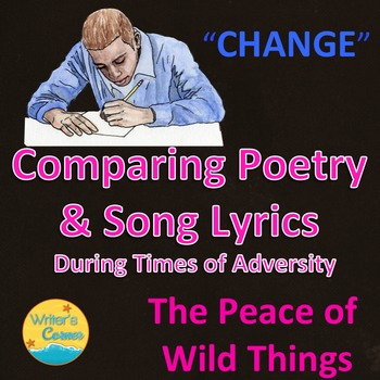 """Compare & Contrast """"Change"""" & """"The Peace Of Wild Things"""","""