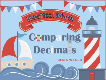 Comparing Decimals Task Cards - CCSS 5.NBT.A.3 - Nautical Themed