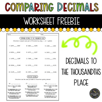 Comparing Decimals to the Thousandths Place Worksheet FREEBIE
