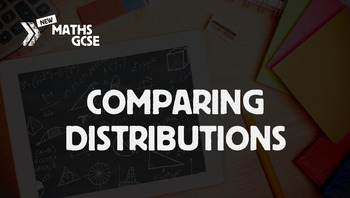 Comparing Distributions - Complete Lesson