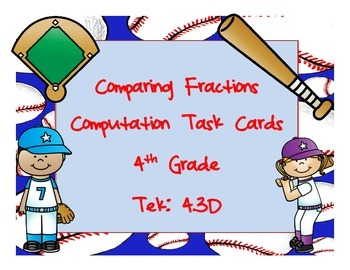 Comparing Fractions Computation Task Cards Tek: 4.3D