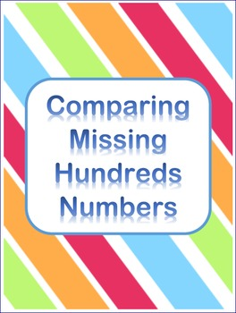 Comparing Missing Hundred Numbers Worksheets & Charts Printable