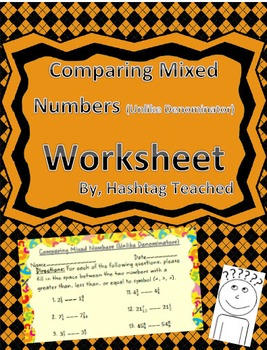 Comparing Mixed Numbers (With Unlike Denominators) Workshe