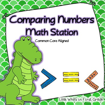 Comparing Numbers Math Station Common Core Aligned