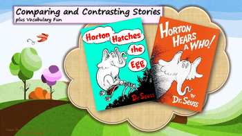 Comparing and Contrasting Stories - Horton Hears a Who vs